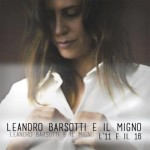 Leandro Barsotti e Il Migno