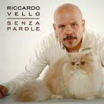 Riccardo Vello – Senza Parole