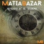Matia Bazar – Questo è il tempo