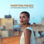 Martina Maggi – Straordinario Trip