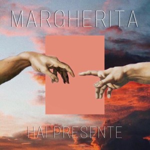 cover - Margherita - Hai presente