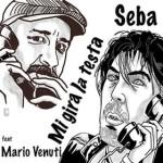 """Seba feat. Mario Venuti – """"Mi gira la testa"""""""